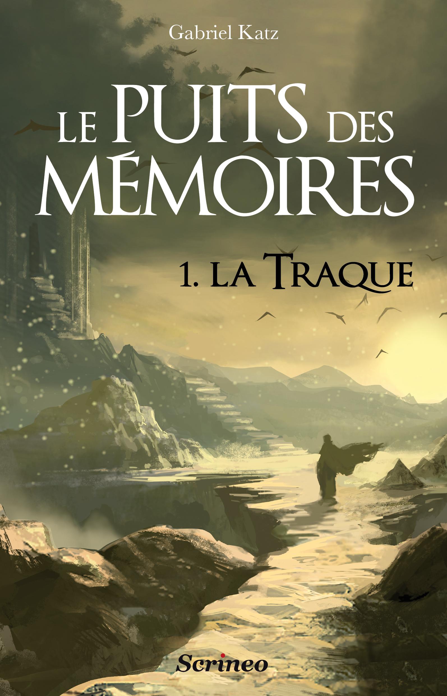 [Katz, Gabriel] Le puits des mémoires - Tome 1: La traque 1ere-couv_puits-des-mc3a9moires-hd1